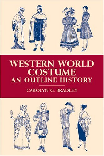 Western World Costume: An Outline History 9780486419862