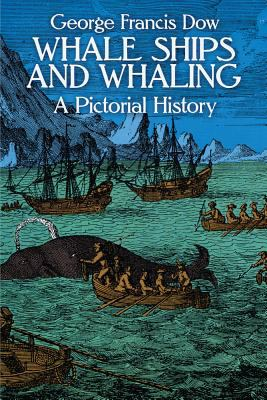 Whale Ships and Whaling: A Pictorial Survey 9780486248080
