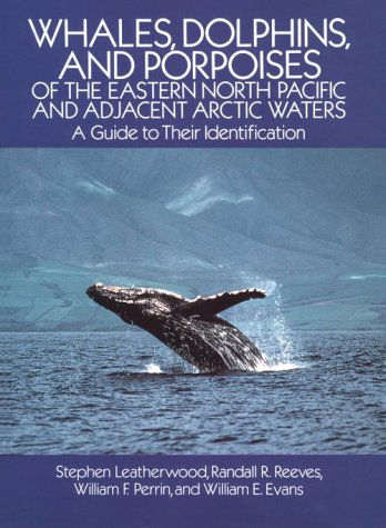 Whales, Dolphins, and Porpoises: Of the Eastern North Pacific and Adjacent Arctic Waters, a Guide to Their Identification 9780486256511