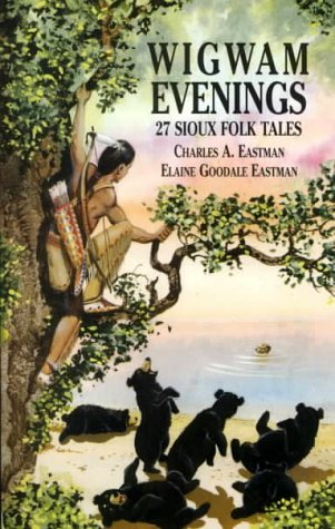 Wigwam Evenings: 27 Sioux Folk Tales 9780486413037