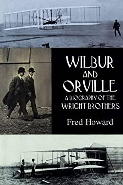 Wilbur and Orville: A Biography of the Wright Brothers 9780486402970