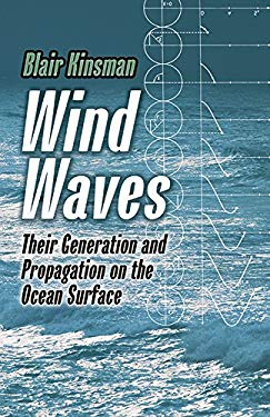 Wind Waves: Their Generation and Propagation on the Ocean Surface 9780486646527