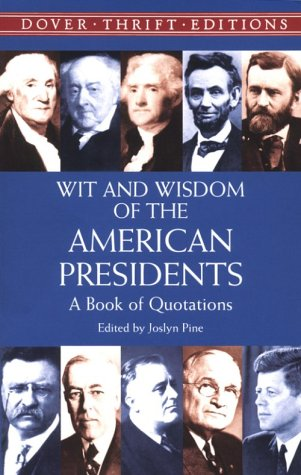 Wit and Wisdom of the American Presidents: A Book of Quotations 9780486414270