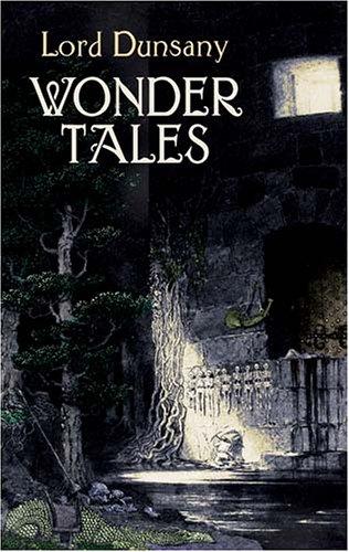 Wonder Tales: The Book of Wonder and Tales of Wonder 9780486432014