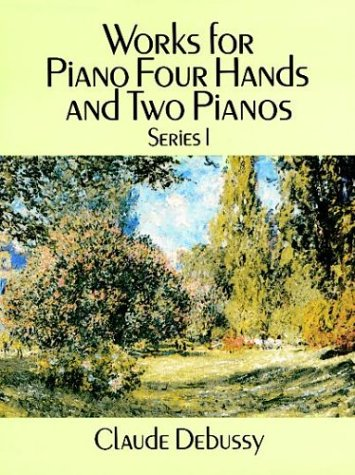 Works for Piano Four Hands and Two Pianos, Series I 9780486269740
