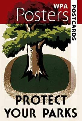 WPA Posters Postcards: Protect Your Parks 9780486480145