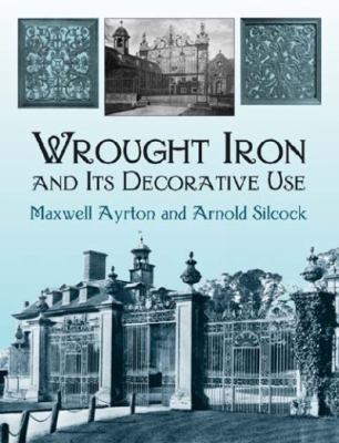 Wrought Iron and Its Decorative Use 9780486423265