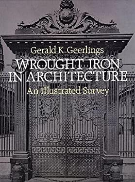 Wrought Iron in Architecture: An Illustrated Survey 9780486245355