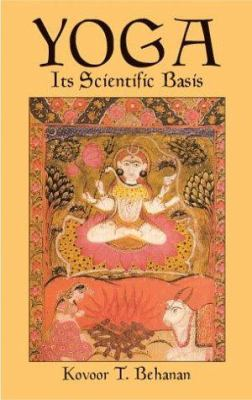 Yoga Yoga Yoga: Its Scientific Basis Its Scientific Basis Its Scientific Basis