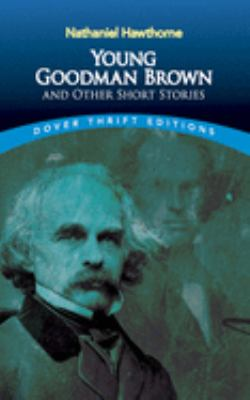 Young Goodman Brown and Other Short Stories 9780486270609