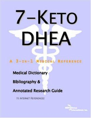 7-Keto DHEA - A Medical Dictionary, Bibliography, and Annotated Research Guide to Internet References 9780497000004