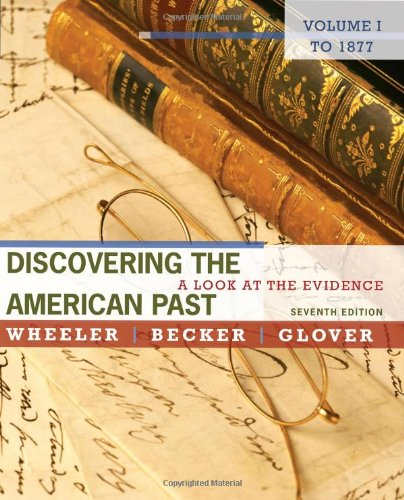 Discovering the American Past, Volume I: A Look at the Evidence: To 1877 9780495799849