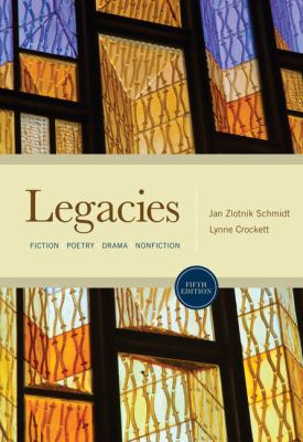 Legacies: Fiction, Poetry, Drama, Nonfiction 9780495898030