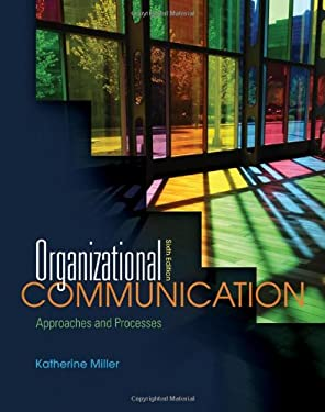 Organizational Communication: Approaches and Processes 9780495898320