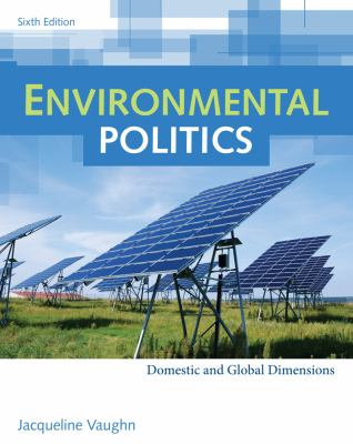 Environmental Politics: Domestic and Global Dimensions 9780495898979