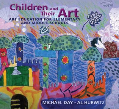 Children and Their Art: Art Education for Elementary and Middle Schools 9780495913573