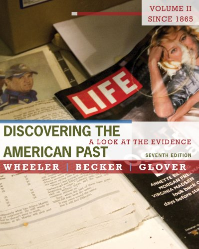 Discovering the American Past: A Look at the Evidence, Volume II: Since 1865 9780495915010
