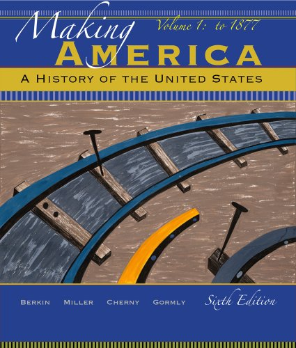 Making America: A History of the United States, Volume 1 9780495915232