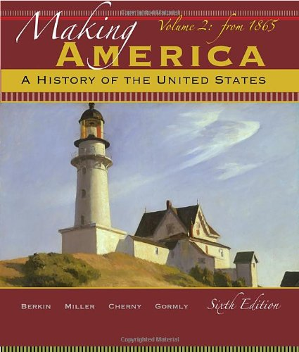 Making America, Volume 2: A History of the United States: Since 1865 9780495915249