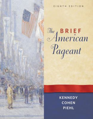 The Brief American Pageant: A History of the Republic 9780495915317