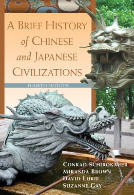 A Brief History of Chinese and Japanese Civilizations 9780495913221