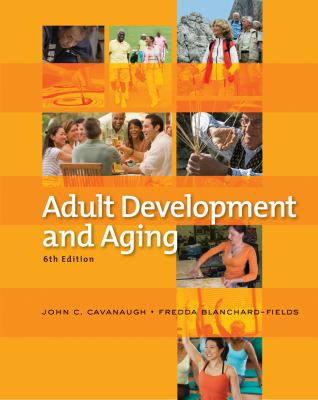 Adult Development and Aging - 6th Edition