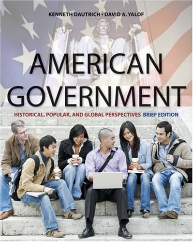 American Government, Brief Edition: Historical, Popular & Global Perspectives 9780495566151