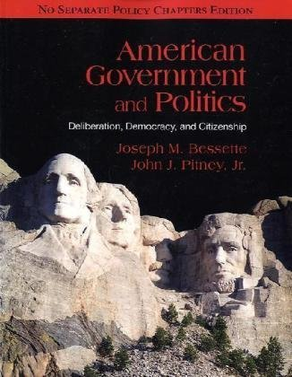 American Government and Politics: Deliberation, Democracy, and Citizenship, No Separate Policy Chapters Edition 9780495898368