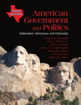 American Government and Politics, Texas Edition: Deliberation, Democracy, and Citizenship 9780495906513