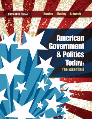 American Government and Politics Today: The Essentials 9780495571704
