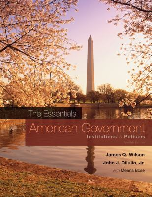 American Government, the Essentials: Institutions & Policies 9780495802822