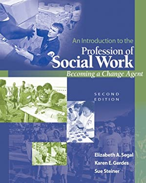 An Introduction to the Profession of Social Work: Becoming a Change Agent 9780495127093