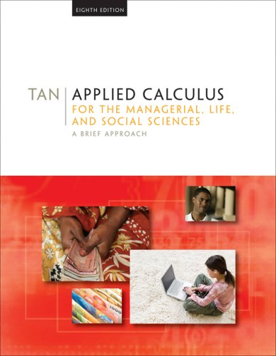 Applied Calculus for the Managerial, Life, and Social Sciences: A Brief Approach 9780495387541