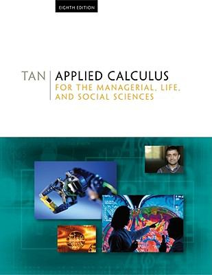 Applied Calculus for the Managerial, Life, and Social Sciences 9780495559696