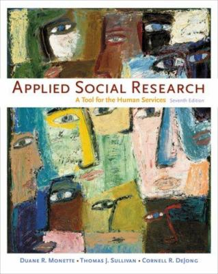 Applied Social Research: A Tool for the Human Services 9780495392460