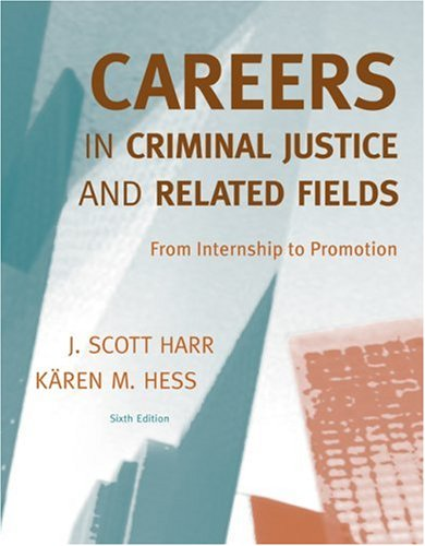 Careers in Criminal Justice and Related Fields: From Internship to Promotion 9780495600329