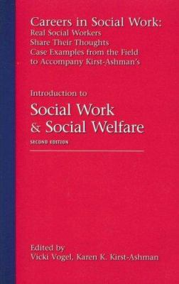 Careers in Social Work: Real Social Workers Share Their Thoughts: Case Examples from the Field to Accompany Kirst-Ashman's Introduction to Soc 9780495171928