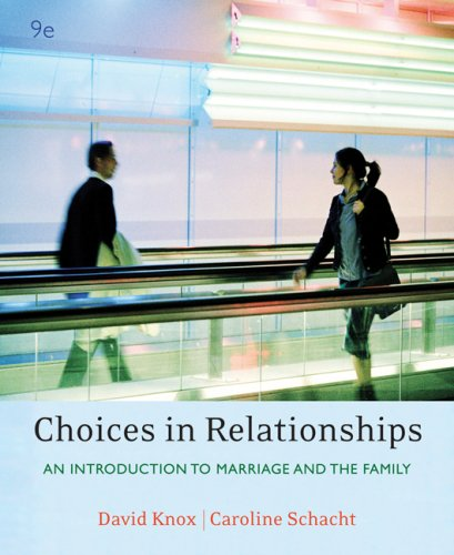 Choices in Relationships: An Introduction to Marriage and the Family - 9th Edition