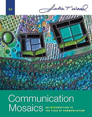 Communication Mosaics: An Introduction to the Field of Communication 9780495794158