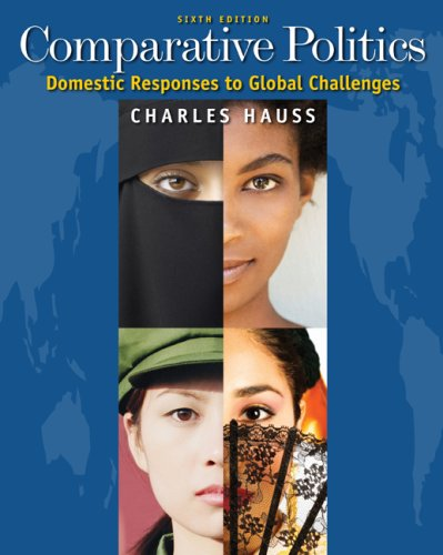 Comparative Politics: Domestic Responses to Global Challenges 9780495501091