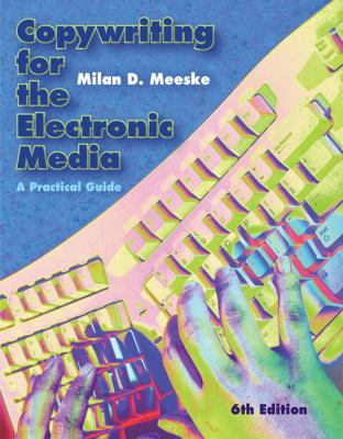 Copywriting for the Electronic Media: A Practical Guide 9780495411178