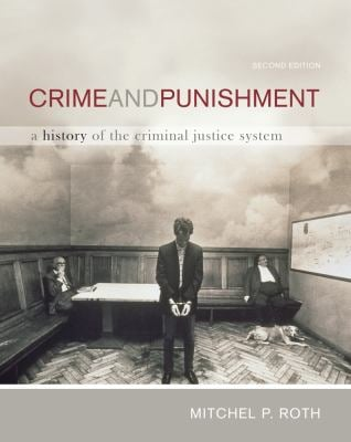 Crime and Punishment: A History of the Criminal Justice System 9780495809883