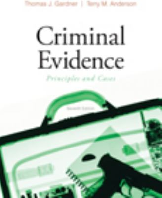 Criminal Evidence: Principles and Cases 9780495599241