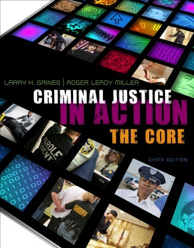 Criminal Justice in Action: The Core 9780495913559