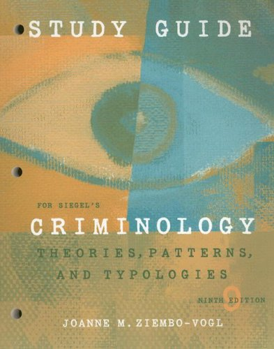 Criminology Study Guide: Theories, Patterns, and Typologies 9780495129158
