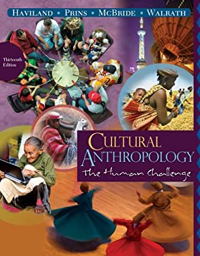 Cultural Anthropology: The Human Challenge 9780495811787