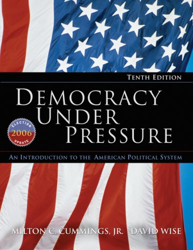 Democracy Under Pressure: An Introduction to the American Political System: 2006 Election Update 9780495502135