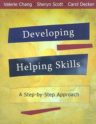 Developing Helping Skills: A Step-By-Step Approach 9780495595687