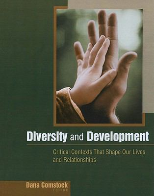 Diversity and Development: Critical Contexts That Shape Our Lives and Relationships 9780495796848