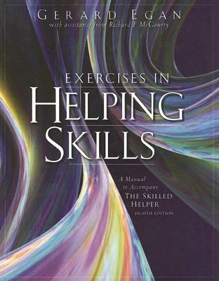 Exercises in Helping Skills: A Manual to Accompany the Skilled Helper 9780495127970